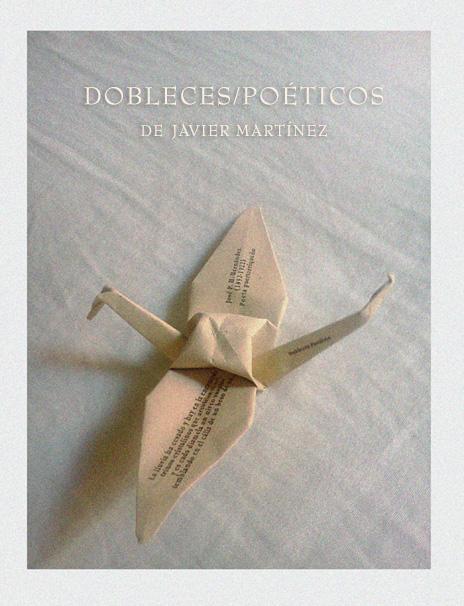 Dobleces Poéticos proyecto de Javier Martinez en formato origami con poemas.