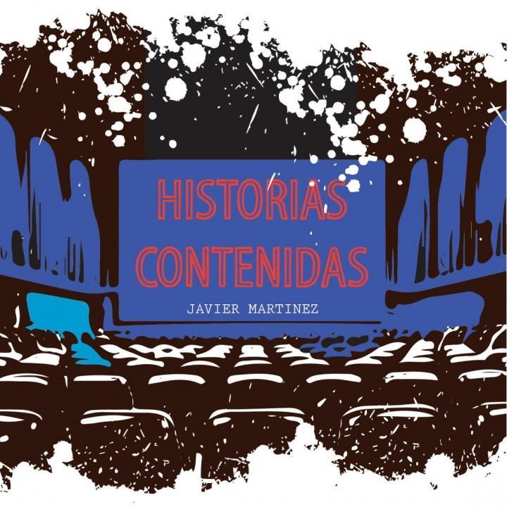 Historias Contenidas Cómic de Javier Martinez.