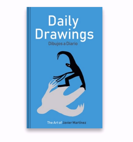 Daily Drawings The Art of Javier Martínez